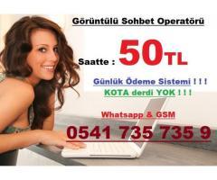 Görüntülü Sohbet Operatörü Aranıyor / Saatte 50 TL / GÜNLÜK ÖDEME