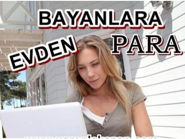 İnternette Para Kazan (ilanımız bayanlara özeldir)