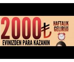 HAFTADA 1000-2000 TL ARASINDA KENDİ EVİNİZDEN ÇALIŞIP KOLAY PARA KAZAN
