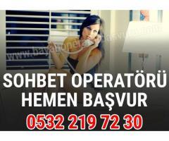 TELEFON SOHBET  OPERATORLERİ ARANMAKTADIR