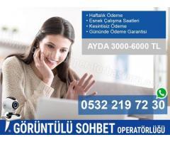 GÖRÜNTÜLÜ SOHBET OPERATÖRLERİ ARANIYOR