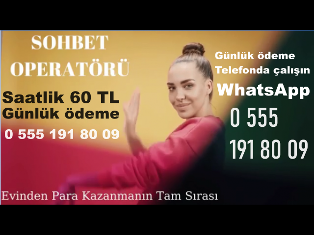 GÖRÜNTÜLÜ SOHBET OPERATÖRÜ ARANIYOR !!!+